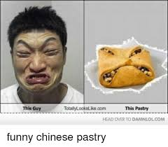 Funny Chinese Memes - this guy totally lookslike com this pastry head over to damnlolcom