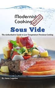 modernist cuisine pdf modernist cooking made easy sous vide the authoritative