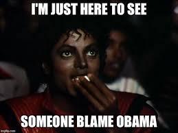 Blame Obama Meme - michael jackson popcorn meme imgflip