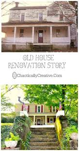 old house renovation chaotically creative
