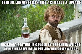 Tyrion Meme - tyrion lannister midget i think not meme guy