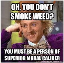 Smoke Weed Meme - you smoke weed meme http www zipgrinders com utm source
