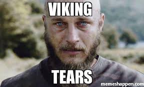 Vikings Meme - viking tears meme custom 20040 memeshappen