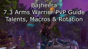 Bajheera Legion Arms Warrior Talent Guide Pve Pvp Bajheera 7 3 Arms Warrior Pvp Guide Talents Macros Rotation