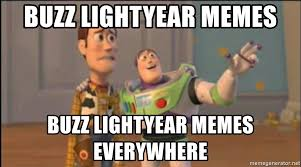 Buzz Lightyear Everywhere Meme - buzz lightyear memes buzz lightyear memes everywhere x x