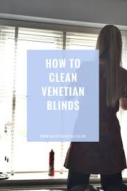 Venetian Blinds How To Clean How To Clean Venetian Blinds Daisies U0026 Pie