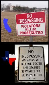 Funny Texas Memes - the california sign should also include violators will be
