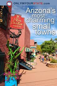 Small Towns Usa by 1867 Best Arizona My Home Now Images On Pinterest Arizona