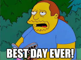 Best Day Ever Meme - best day ever comic book guy quickmeme