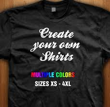 design your own custom gift create your own t shirt zazzle items similar to create your own t shirt custom shirt design