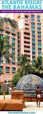 our stay at atlantis resort the bahamas