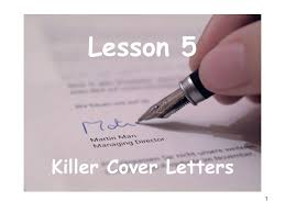 1 lesson 5 killer cover letters 2 what is the purpose of a cover