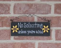 Diy Home Decor Signs by No Soliciting Unless You U0027re A Kid Sign Black With Sunflowers For