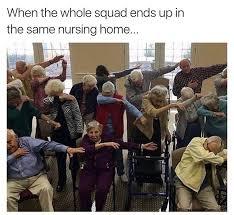 Nursing Home Meme - instagram post by elliot tebele fuckjerry humour hilarious and