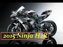 2015 kawasaki ninja h2r worlds fastest motorcycle supercharged