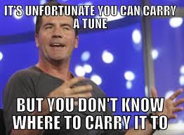 Simon Cowell Meme - carry a tune simon cowell deafwish