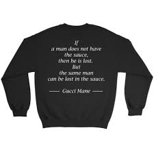 gucci mane sweater gucci mane sauce quote sided crewneck in color apparel