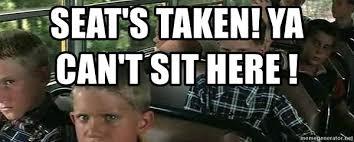 Meme Generator Taken - seats taken meme brokeasshome com