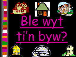 ble wyt ti u0027n byw ppt welsh by groov e chik teaching resources tes