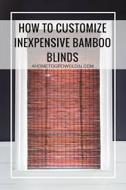 how to get a custom look with an inexpensive bamboo shade a home
