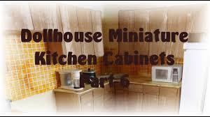 dollhouse kitchen furniture dollhouse miniature kitchen cabinets part 6 youtube