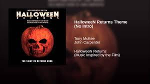 no halloween halloween returns theme no intro youtube