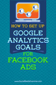 how to set up google analytics goals for facebook ads social