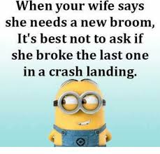 Broom Meme - when your wife says she needs a new broom it s best not to ask if