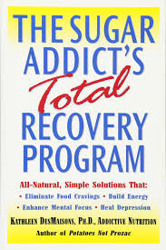the sugar addict u0027s total recovery program all natural simple