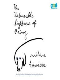 the incredible lightness of being the unbearable lightness of being by milan kundera overdrive