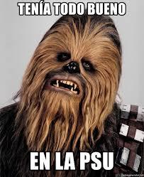 Bueno Meme - tenía todo bueno en la psu chewbacca meme meme generator
