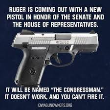 Congress Meme - ruger is coming out with a new pistol in honor of the senate