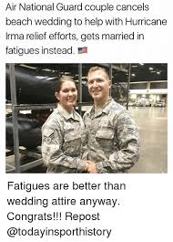 National Guard Memes - air national guard couple cancels beach wedding to help with