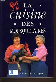 cuisine micheline livre la cuisine des mousquetaires tome 2 maïté micheline banzet