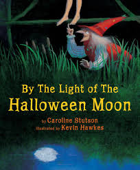 by the light of the halloween moon amazon co uk caroline stutson