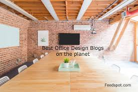 interior designers blogs top 50 office design blogs and websites office interior design blog