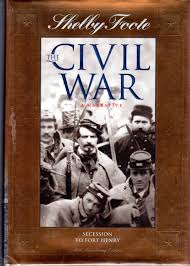 secession to fort henry shelby foote the civil war a narrative