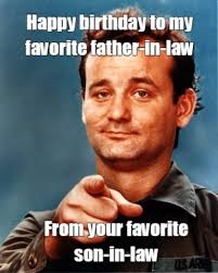 Meme Law - meme maker happy birthday to my favorite father in law