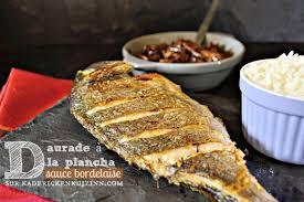 cuisiner une dorade daurade plancha ou dorade grillée plancha sauce bordelaise