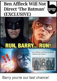 Ben Affleck Batman Meme - ben affleck will not direct the batman cexclusived run barry run