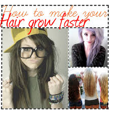 how to make your hair grow faster hair styles what styles make hair grow