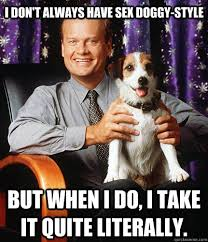 Frasier Meme - the dog from frasier memes quickmeme