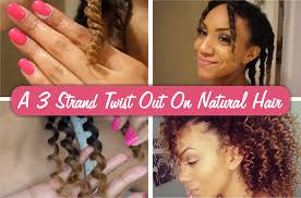 stranded rods hairstyle how to create a gorgeous 3 strand twist out on natural hair