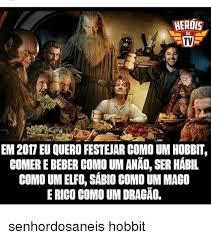 Hobbit Meme - herois tv em 2017 eu quero festejar como um hobbit comer ebeber como