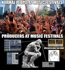 Music Festival Meme - edm fact on twitter producers at music festivals edm edmfact