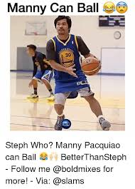 Manny Pacquiao Meme - manny can ball steph who manny pacquiao can ball