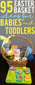 cheap easter basket stuffers easter basket ideas for babies and toddlers 95 ideas