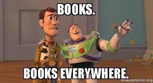 Books Meme - books books everywhere books make a meme