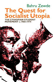 the quest for socialist utopia the ethiopian student movement c
