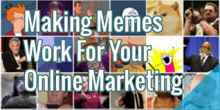 Web Memes - making memes work for your online marketing